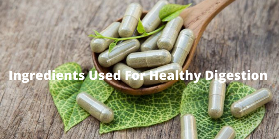 TOP 8 INGREDIENTS FOR HEALTHY DIGESTION
